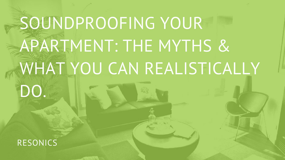 how to soundproof your apartment the myths what you can